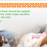 How to Do Aqiqah, Akika, Hakika of Baby in Islam